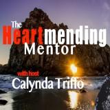 The Heartmending Mentor with Calynda Triffo